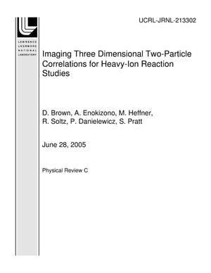 Primary view of object titled 'Imaging Three Dimensional Two-Particle Correlations for Heavy-Ion Reaction Studies'.