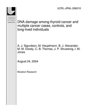 Primary view of object titled 'DNA damage among thyroid cancer and multiple cancer cases, controls, and long-lived individuals'.