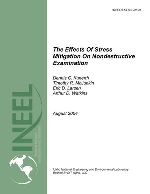 Primary view of object titled 'The Effects of Stress Mitigation on Nondestructive Examination'.