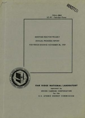 Primary view of object titled 'MARITIME REACTOR PROJECT ANNUAL PROGRESS REPORT FOR PERIOD ENDING NOVEMBER 30, 1959'.