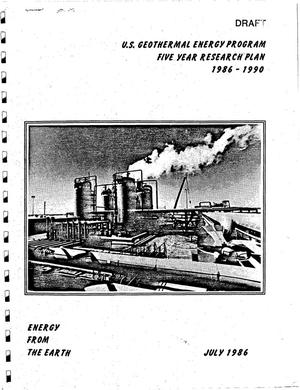Primary view of object titled 'U.S Geothermal Energy Program five year research plan, 1986--1990. Draft of July 1986'.