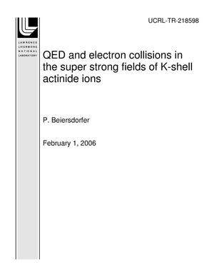 Primary view of object titled 'QED and electron collisions in the super strong fields of K-shell actinide ions'.