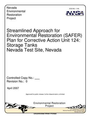 Primary view of object titled 'Streamlined Approach for Environmental Restoration (SAFER) Plan for Corrective Action Unit 124: Storage Tanks, Nevada Test Site, Nevada (Draft), Revision 0'.