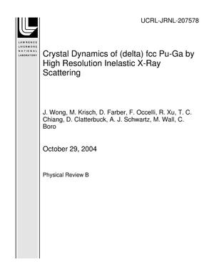Primary view of object titled 'Crystal Dynamics of (delta) fcc Pu-Ga by High Resolution Inelastic X-Ray Scattering'.