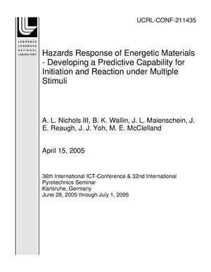Primary view of object titled 'Hazards Response of Energetic Materials - Developing a Predictive Capability for Initiation and Reaction under Multiple Stimuli'.
