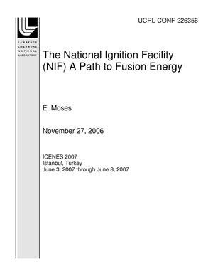 Primary view of object titled 'The National Ignition Facility (NIF) A Path to Fusion Energy'.