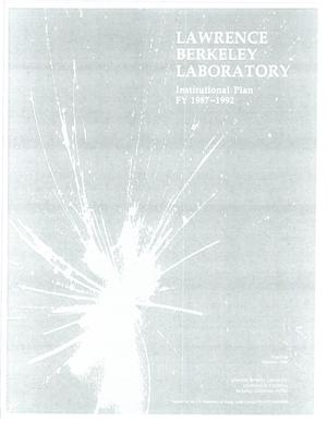 Primary view of object titled 'Lawrence Berkeley Laboratory Institutional Plan FY 1987-1992'.