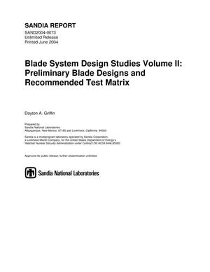Primary view of object titled 'Blade system design studies volume II : preliminary blade designs and recommended test matrix.'.