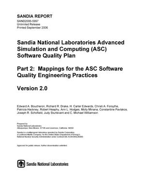 Primary view of object titled 'Sandia National Laboratories Advanced Simulation and Computing (ASC) software quality plan part 2 mappings for the ASC software quality engineering practices, version 2.0.'.