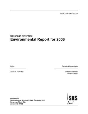 Primary view of object titled 'SAVANNAH RIVER ENVIRONMENTAL REPORT FOR 2006'.