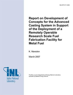 Primary view of object titled 'Report on Development of Concepts for the Advanced Casting System in Support of the Deployment of a Remotely Operable Research Scale Fuel Fabrication Facility for Metal Fuel'.