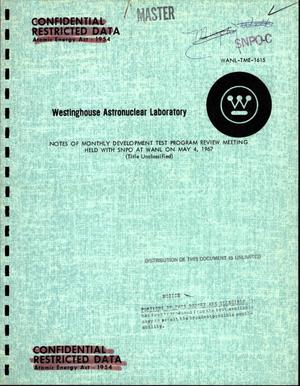 Primary view of object titled 'Notes of monthly development test program review meeting held with SNPO at WANL on May 4, 1967'.
