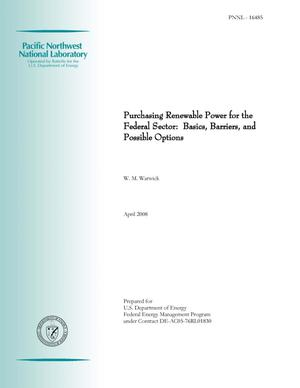 Primary view of object titled 'Purchasing Renewable Power for the Federal Sector: Basics, Barriers, and Possible Options'.
