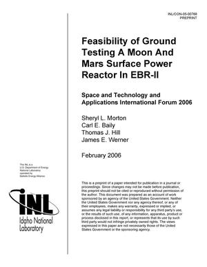 Primary view of object titled 'Feasibility of Ground Testing a Moon and Mars Surface Power Reactor in EBR-II'.