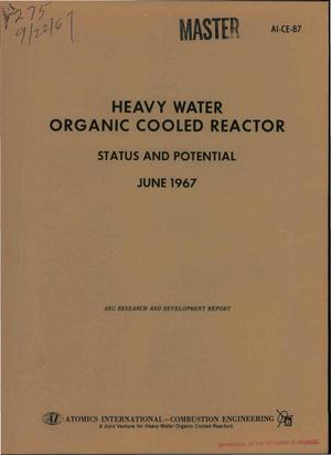 Primary view of object titled 'HEAVY WATER ORGANIC COOLED REACTOR. STATUS AND POTENTIAL, JUNE 1967.'.