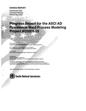 Primary view of object titled 'Progress report for the ASCI AD resistance weld process modeling project AD2003-15.'.