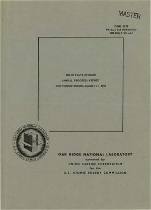Primary view of object titled 'SOLID STATE DIVISION ANNUAL PROGRESS REPORT FOR PERIOD ENDING AUGUST 31, 1959'.