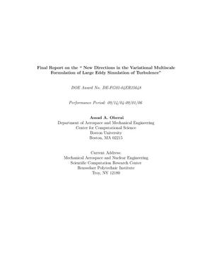 "Primary view of object titled 'Final Report on the "" New Directions in the Variational Multiscale Formulation of Large Eddy Simulation of Turbulence""'."
