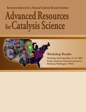 Primary view of object titled 'Advanced Resources for Catalysis Science; Recommendations for a National Catalysis Research Institute'.