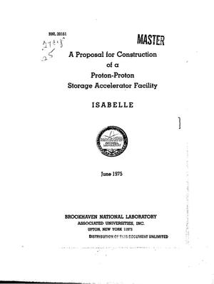 Primary view of object titled 'Proposal for construction of a proton--proton storage accelerator facility (Isabelle)'.
