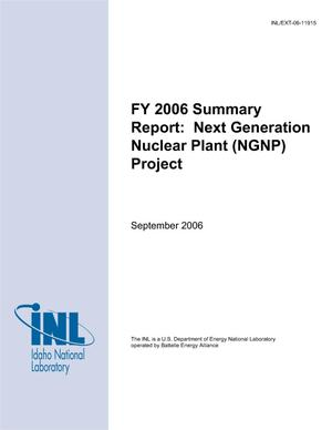 Primary view of object titled 'FY 2006 Summary Report: Next Generation Nuclear Plant (NGNP) Project'.