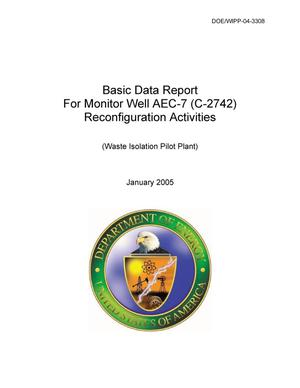 Primary view of object titled 'Basic Data Report for Monitor Well AEC-7 Reconfiguration'.