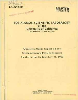 Primary view of object titled 'MEDIUM-ENERGY PHYSICS PROGRAM. Quarterly Status Report for the Period Ending July 31, 1967.'.