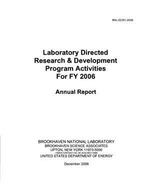 Primary view of object titled 'LABORATORY DIRECTED RESEARCH AND DEVELOPMENT ANNUAL REPORT TO THE DEPARTMENT OF ENERGY - DECEMBER 2006'.