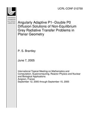 Primary view of object titled 'Angularly Adaptive P1--Double P0 Diffusion Solutions of Non-Equilibrium Grey Radiative Transfer Problems in Planar Geometry'.