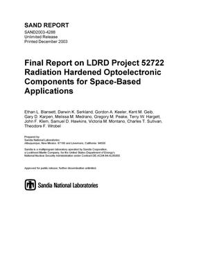 Primary view of object titled 'Final report on LDRD project 52722 : radiation hardened optoelectronic components for space-based applications.'.