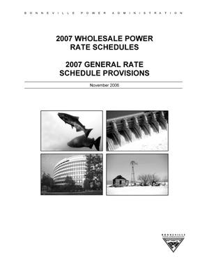 Primary view of object titled '2007 Wholesale Power Rate Schedules : 2007 General Rate Schedule Provisions.'.