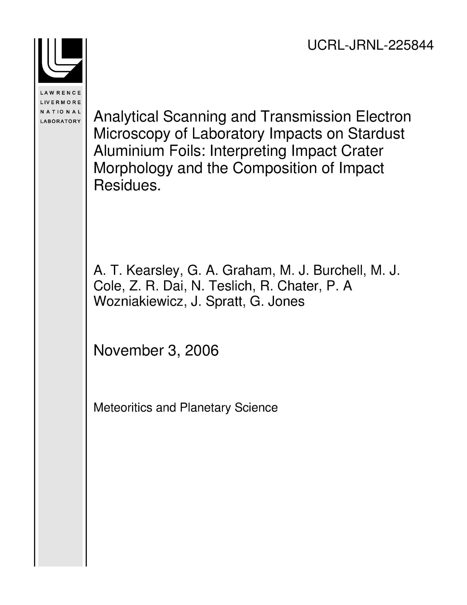 Analytical Scanning and Transmission Electron Microscopy of Laboratory Impacts on Stardust Aluminium Foils: Interpreting Impact Crater Morphology and the Composition of Impact Residues.                                                                                                      [Sequence #]: 1 of 31