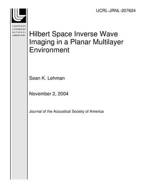 Primary view of object titled 'Hilbert Space Inverse Wave Imaging in a Planar Multilayer Environment'.