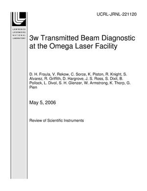 Primary view of object titled '3w Transmitted Beam Diagnostic at the Omega Laser Facility'.