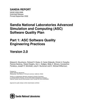Primary view of object titled 'Sandia National Laboratories Advanced Simulation and Computing (ASC) software quality plan. Part 1: ASC software quality engineering practices, Version 2.0.'.