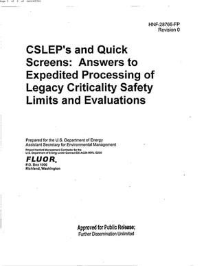Primary view of object titled 'CRITICALITY SAFETY LIMIT EVALUATION PROGRAM (CSLEP) & QUICK SCREENS, ANSWERS TO EXPEDITED PROCESSING LEGACY CRITICALITY SAFETY LIMITS & EVALUATIONS'.