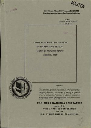 Primary view of object titled 'CHEMICAL TECHNOLOGY DIVISION, UNIT OPERATIONS SECTION MONTHLY PROGRESS REPORT FOR FEBRUARY 1959'.