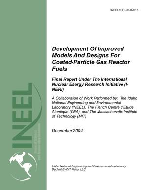 Primary view of object titled 'Development of Improved Models and Designs for Coated-Particle Gas Reactor Fuels -- Final Report under the International Nuclear Energy Research Initiative (I-NERI)'.
