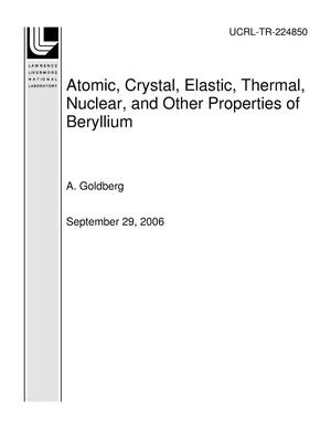 Primary view of object titled 'Atomic, Crystal, Elastic, Thermal, Nuclear, and Other Properties of Beryllium'.