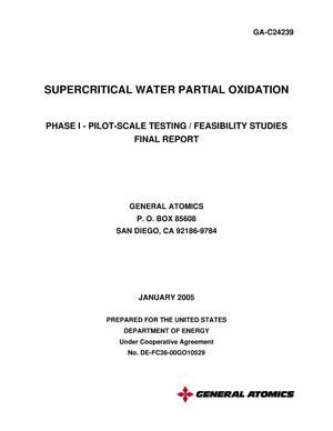 Primary view of object titled 'SUPERCRITICAL WATER PARTIAL OXIDATION PHASE I - PILOT-SCALE TESTING / FEASIBILITY STUDIES FINAL REPORT'.