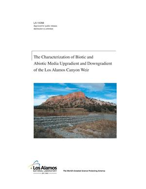 Primary view of object titled 'The Characterization of Biotic and Abiotic Media Upgradient and Downgradient of the Los Alamos Canyon Weir'.