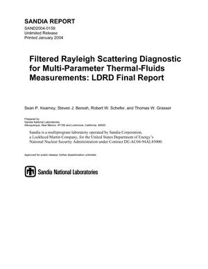 Primary view of object titled 'Filtered Rayleigh scattering diagnostic for multi-parameter thermal-fluids measurements : LDRD final report.'.