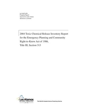 Primary view of object titled '2004 Toxic Chemical Release Inventory Report for the Emergency Planning and Community Right-to-Know Act of 1986, Title III, Section 313'.