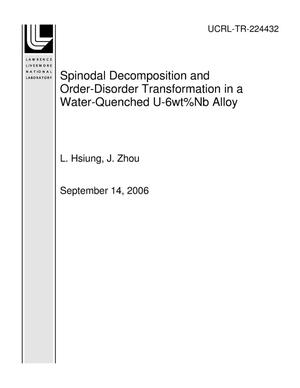 Primary view of object titled 'Spinodal Decomposition and Order-Disorder Transformation in a Water-Quenched U-6wt%Nb Alloy'.