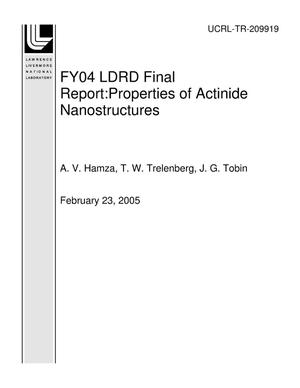 Primary view of object titled 'FY04 LDRD Final Report:Properties of Actinide Nanostructures'.