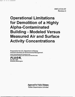 Primary view of object titled 'OPERATIONAL LIMITATIONS FOR DEMOLITION OF A HIGHLY ALPHA CONTAMINATED BUILDING MODLES VERSUS MEASURED AIR & SURFACE ACTIVITY CONCENTRATIONS'.