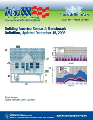Primary view of object titled 'Building America Research Benchmark Definition, Updated December 15, 2006'.