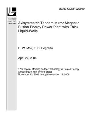 Primary view of object titled 'Axisymmetric Tandem Mirror Magnetic Fusion Energy Power Plant with Thick Liquid-Walls'.