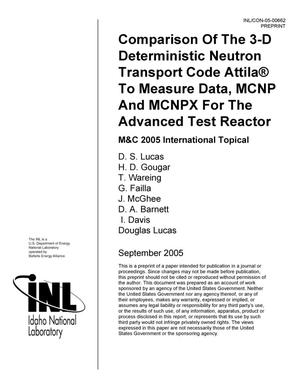 Primary view of object titled 'Comparison of the 3-D Deterministic Neutron Transport Code Attila® To Measure Data, MCNP And MCNPX For The Advanced Test Reactor'.