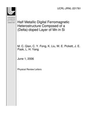 Primary view of object titled 'Half Metallic Digital Ferromagnetic Heterostructure Composed of a (Delta)-doped Layer of Mn in Si'.